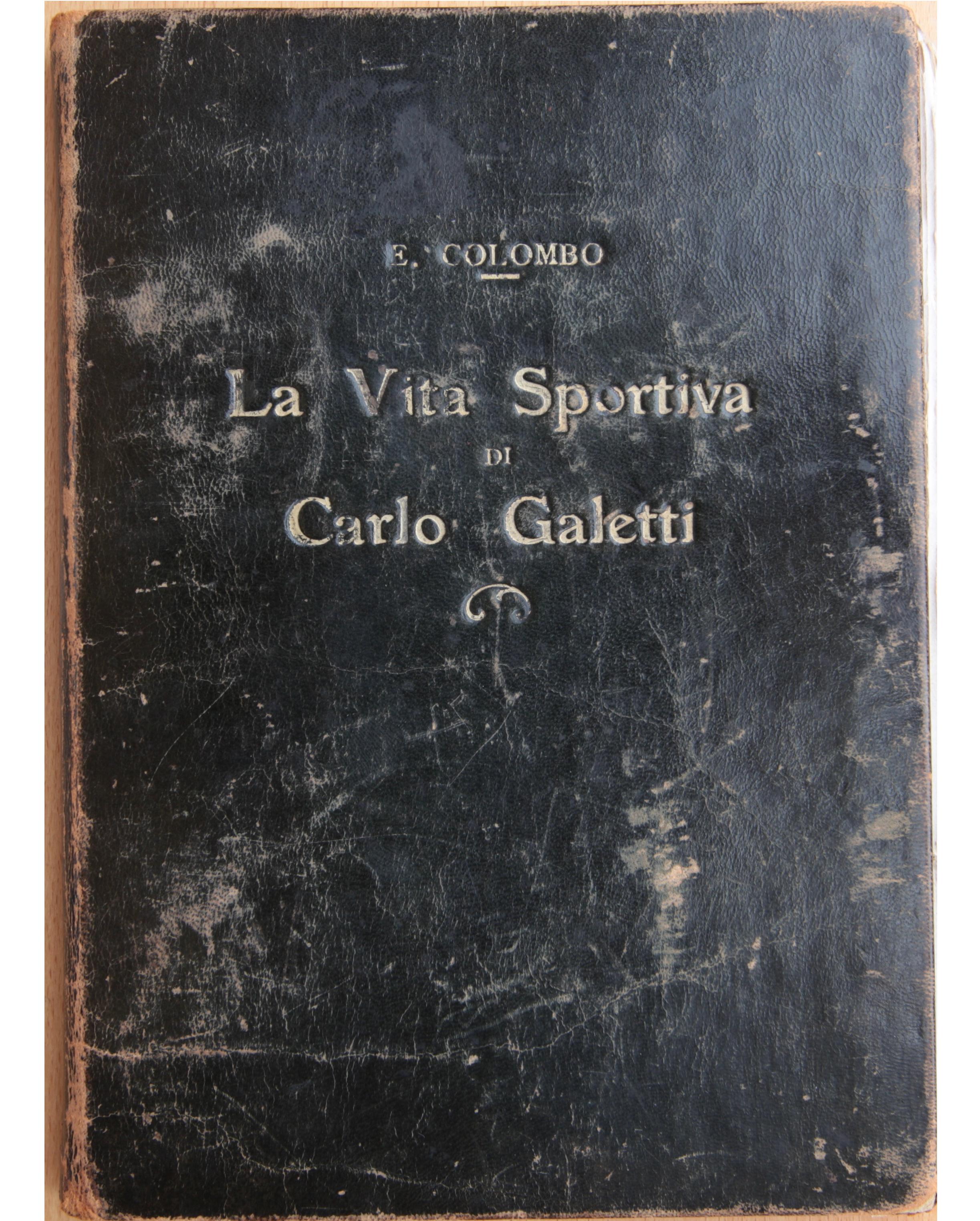 """1911 - Copertina del libro """"La vita sportiva di Carlo Galetti""""."""